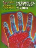 Los Sistemas Del Cuerpo Humano 2005, Holt, Rinehart and Winston Staff, 0030255945