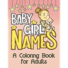 Baby Girl Names: A Coloring Book for Adults (Baby Bump) (Volume 3)