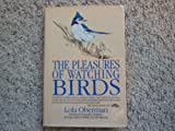 The Pleasures of Watching Birds, Lola Oberman, 0136813054