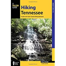 Hiking Tennessee: A Guide to the State's Greatest Hiking Adventures