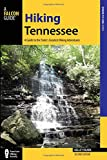 Hiking Tennessee: A Guide to the State s Greatest Hiking Adventures (State Hiking Guides Series)