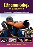 Ethnomusicology in East Africa Perspectives from Uganda and Beyond, , 997025135X