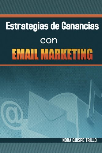 Descargar Libro Estrategias De Ganancias Con Email Marketing Nora Quispe Trillo