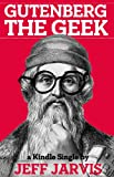 Gutenberg the Geek (Kindle Single) by Jeff Jarvis front cover