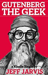 Gutenberg the Geek (Kindle Single)