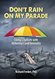 #7: Don't Rain On My Parade: Living a Full Life with Alzheimer's and Dementia