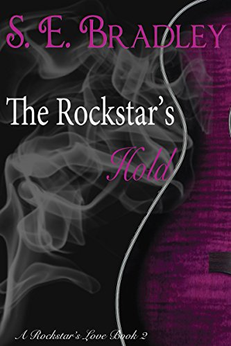 The Rockstar's Hold (A Rockstar's Love Book 2)