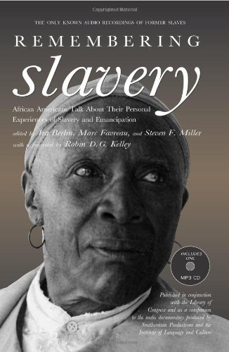 Search : REMEMBERING SLAVERY: African Americans Talk About Their Personal Experiences of Slavery and Emancipation by Ira, Favreau, Marc Berlin (15-Nov-2007) Paperback