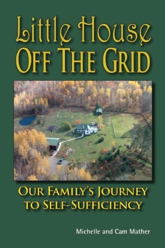 Little House Off the Grid: Our Family's Journey - Little House Off The Grid