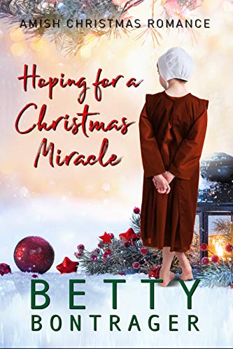 Hoping For A Christmas Miracle (Amish Christmas Romance) by [Bontrager, Betty ]