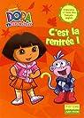 Dora l'exploratrice, Tome 3 : C'est la rentrée ! par Nickelodeon productions