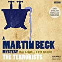 Martin Beck: The Terrorists Performance by Maj Sjöwall, Per Wahlöö Narrated by Steven Mackintosh, Neil Pearson, Katie Hims