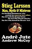 img - for STIEG LARSSON Man, Myth & Mistress book / textbook / text book