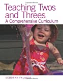 Teaching Twos and Threes, Deborah Falasco, 160554132X