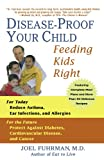 Disease-Proof Your Child, Joel Fuhrman, 0312338082