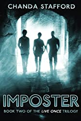 Imposter: Book two of the Live Once Trilogy (Volume 2)