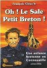 Oh ! Le sale petit Breton ! : Une enfance bretonne en Cornouaille (1940-1950) par Cléac'h