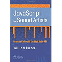 JavaScript for Sound Artists: Learn to Code with