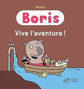 """Afficher """"Boris<br /> Vive l'aventure !"""""""