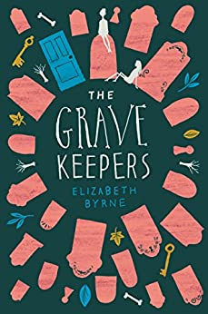 The Grave Keepers by [Byrne, Elizabeth]