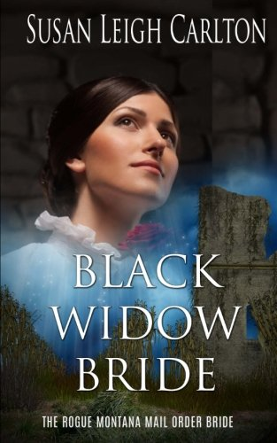 Black Widow Bride: The Rogue Montana Mail Order -
