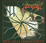 Shattered Existence by Xentrix (2007-01-16)