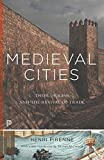 Medieval Cities: Their Origins and the Revival of Trade (Princeton Classics)