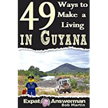 49 Ways to Make a Living in Guyana
