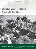 World War II River Assault Tactics, Gordon Rottman, 1780961081