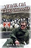 None on the Island: The Falkland Islands - Between the War and the Peace