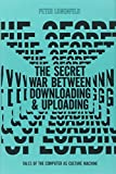 img - for The Secret War Between Downloading and Uploading: Tales of the Computer as Culture Machine by Peter Lunenfeld (2011-04-22) book / textbook / text book