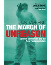 The March of Unreason: Science, Democracy, and the New Fundamentalism New Edition by Taverne, Dick published by OUP Oxford (2006)