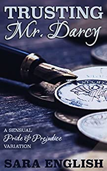 Trusting Mr. Darcy: A Pride and Prejudice Intimate Novella (Master Darcy Book 4) by [English, Sara, Lady, A]