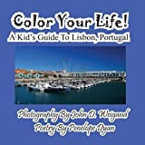 img - for Color Your Life! A Kid's Guide To Lisbon, Portugal book / textbook / text book
