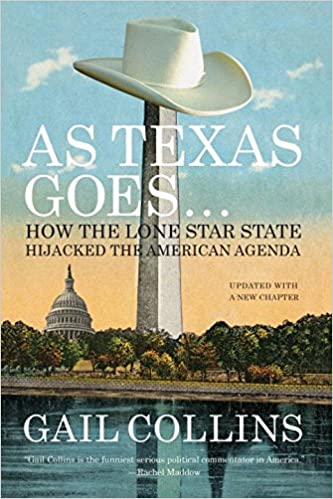 As Texas Goes...: How the Lone Star State Hijacked the ...