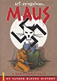 Maus : A Survivor's Tale. I.  My Father Bleeds History. II. And Here My Troubles Began, Art Spiegelman, 0679748407