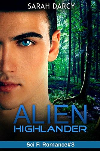 Alien Highlander. Sci Fi Romance#3.: (Paranormal Clean & Wholesome Romance/Dragon Shifter/Scottish Highland Bride Series). (Paranormal Highlander Bride Series)