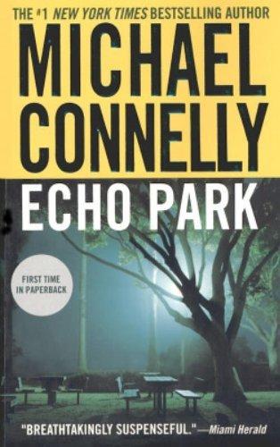 By Michael Connelly Echo Park (A Harry Bosch Novel) (Reprint) [Mass Market Paperback]