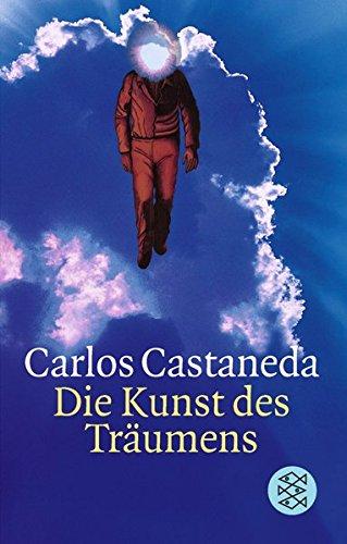 Die Kunst des Träumens Taschenbuch – 1. Mai 1998 Carlos Castaneda Die Kunst des Träumens FISCHER Taschenbuch 3596141664