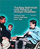 Teaching Individuals with Physical or Multiple Disabilities [5th Edition] by Best, Sherwood J., Heller, Kathryn Wolff, Bigge, June L. [Prentice Hall,2004] [Hardcover] 5TH EDITION