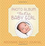 Photo Album for Our Baby Girl, Speedy Publishing Llc, 1630229970