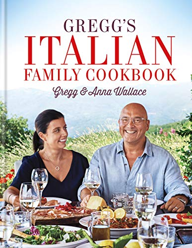 Gregg's Italian Family Cookbook by Gregg Wallace, Anna Wallace