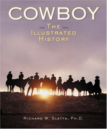 Cowboy: The Illustrated History pdf