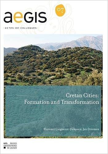 Livres Cretan Cities: Formation and Transformation pdf
