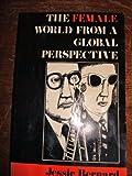 Female World From a Global Perspective, Jessie Bernard, 0253321670