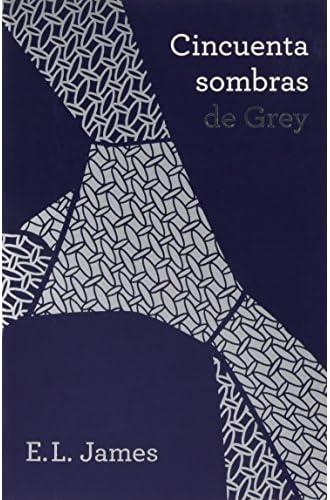 Trilogía Cincuenta Sombras: Cincuenta Sombras De Grey. Cincuenta Sombras Más Oscuras. Cincuenta Sombras Liberadas