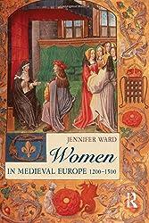 Women in Medieval Europe: 1200-1500 (Longman History of European Women)