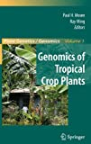 Genomics of Tropical Crop Plants, , 0387712186