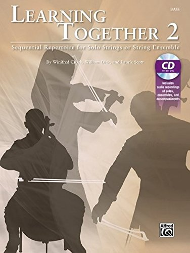 Read Online Learning Together, Vol 2: Sequential Repertoire for Solo Strings or String Ensemble (Bass), Book & CD ebook