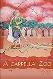 A cappella Zoo, A cappella Zoo Contributors, 1448697476